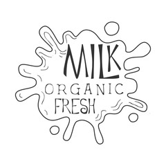 Organic Fresh Milk Product Promo Sign In Sketch Style With Milk Stain, Design Label Black And White Template