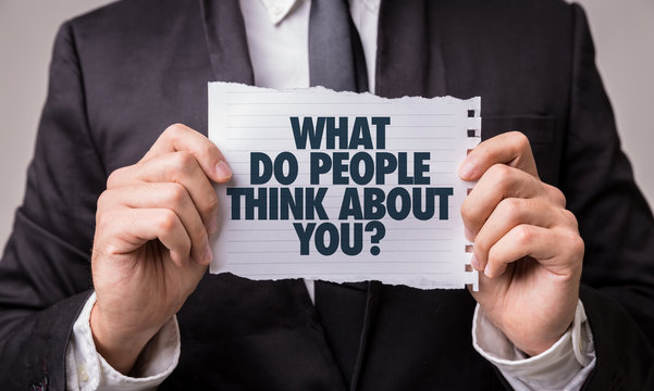 What Do People Think About You?