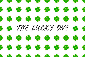 Saint Patrick's Day greeting card with green mosaic clover leaves and text on white background. Inscription - The lucky one! vector illustration.