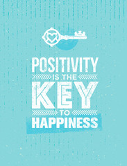 Positivity Is The Key To Happiness. Cute Motivation Quote. Vector Outstanding Typography Poster Concept.