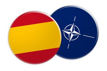 Politics News Concept: Spain Flag Button On NATO Flag Button, 3d illustration on white background