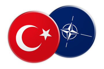 Politics News Concept: Turkey Flag Button On NATO Flag Button, 3d illustration on white background