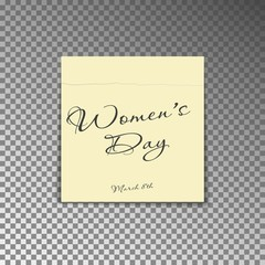Office yellow post note with text Womens day and date 8th March. Paper sheet sticker with shadow isolated on a transparent background. Vector illustration.
