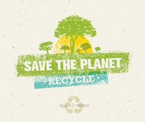 Save The Planet Rough Eco Illustration Concept On Grunge Background