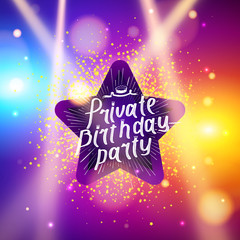 Private Birthday Party Brush Script Style Hand lettering. Glowing lights retro frame for advertising design. Special light effects. Vector Background show. Studio backdrop with confetti