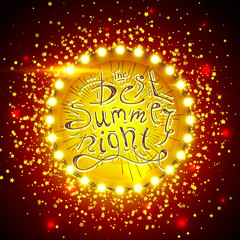 Best Summer Night Brush Script Style Hand lettering. Glowing lights retro frame for advertising design. Special light effects. Vector Background show. Studio backdrop with confetti.