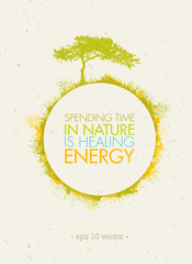 Spending Time In Nature Is Healing Energy. Eco Circle Poster Concept on Paper Background.