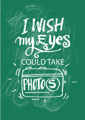 I wish my eyes could take photos. Hand lettering calligraphy.