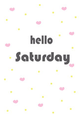Hello Saturday text with cute background - vector illustration