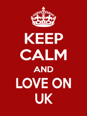 Vertical rectangular red-white motivation the love on UK poster based in vintage retro style