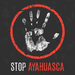 Vector illustration. Social problems. Stop ayahuasca.