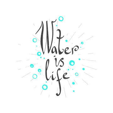 """The inscription """"Water is life"""". Vector inscription made by hand. Motivation and health."""