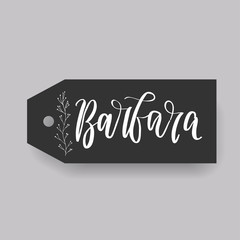 Common female first name Barbara on a tag. Hand drawn calligraphy. Wedding typography element.