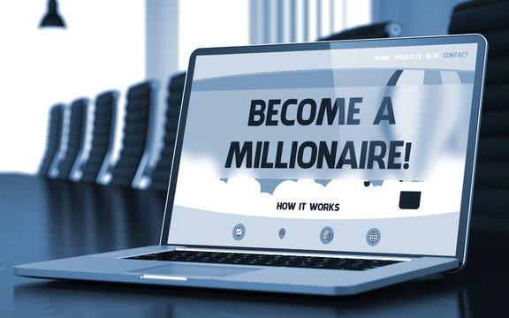 Become A Millionaire - on Laptop Screen. Closeup. 3D.