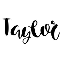 Female name - Taylor. Lettering design. Handwritten typography. Vector
