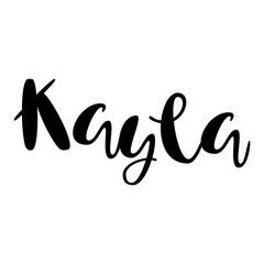 Female name - Kayla. Lettering design. Handwritten typography. Vector