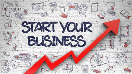 Start Your Business Drawn on White Brick Wall.
