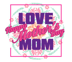 Happy Mothers Day lettering. Mothers day greeting card with Flowers