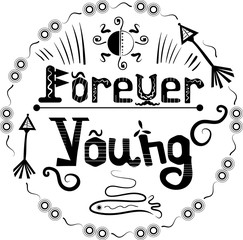 Hand drawn lettering phrase forever young