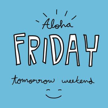 Aloha friday tomorrow weekend word vector illustration