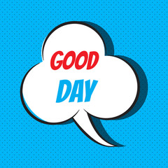 Comic speech bubble with phrase good day
