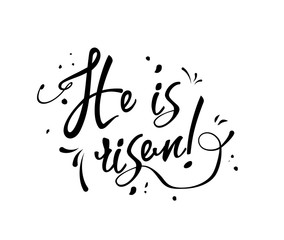 Text He is risen black on white background, illustration