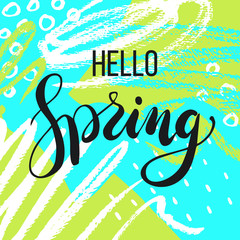 Hello spring. Lettering on Hand drawn Abstract background. Vector illustration