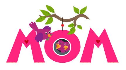"Moms Day - The word ""mom"" with mother bird bringing food to her chicks that are nesting in the letter ""O"". Eps10"