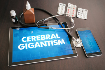 Cerebral gigantism (neurological disorder) diagnosis medical concept on tablet screen with stethoscope