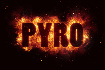 pyro text flame flames burn burning hot explosion
