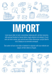 Vector template for import theme with hand drawn doodles logistic business icons in background.Theme concept for global transportation import,export and logistic business industry