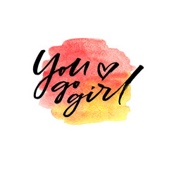 Brush lettering You go girl on watercolor splash in red and yellow colors