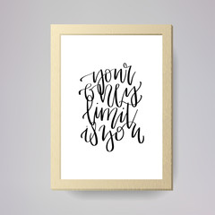 Modern lettering quote in a frame, hand written vector calligraphy - 'your only limit is you'