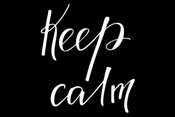 Keep calm. Handwritten white text isolated on black background, vector. Each word is on the separate layer