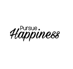 Pursue Happiness Typography Print