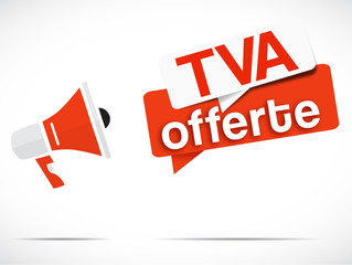 mégaphone : TVA offerte