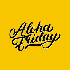 Poster Positive Typography Aloha friday hand written lettering.