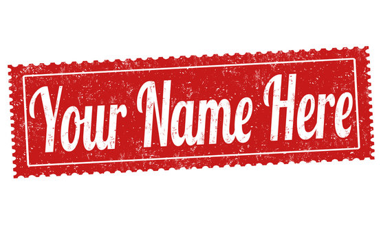 Your name here sign or stamp