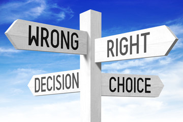 Choice concept - right, wrong, decision, choice - wooden signpost