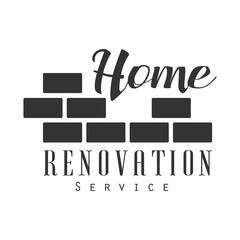Home Repair and Renovation Service Black And White Sign Design Template With Text And Brick Wall