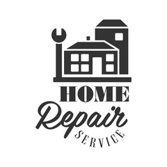 Repair and Renovation Service Black And White Sign Design Template With Text, House Silhouette And Wrench