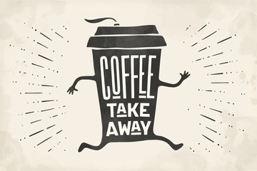 Poster take out coffee cup with hand drawn lettering Coffee take away for cafe and coffee to go. Monochrome vintage drawing for drink and beverage menu or cafe theme. Vector Illustration