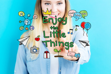 Enjoy The Little Things concept with young woman