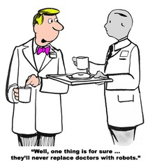 Medical cartoon of doctor not realizing they are replacing doctors with robots.
