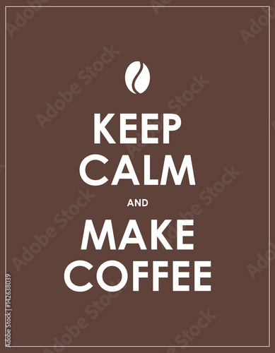 Keep calm and make espresso vector design immagini e for Immagini keep calm