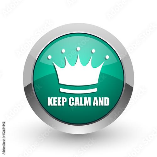 Keep Calm And Silver Metallic Chrome Border Round Web Icon On White