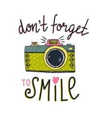 Retro photo camera with stylish lettering - don't forget to smile. Vector hand drawn illustration. Print for your design.