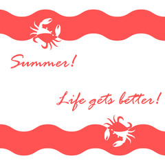 Beautiful picture with stylized waves and crabs and inspiring summer inscription on a white background.