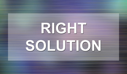 Concept of right solution