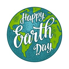 Planet. Happy Earth Day lettering. Vector color vintage engraving illustration